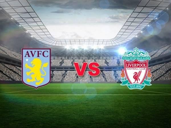 Nhận định Aston Villa vs Liverpool – 02h45 09/01, Cúp FA