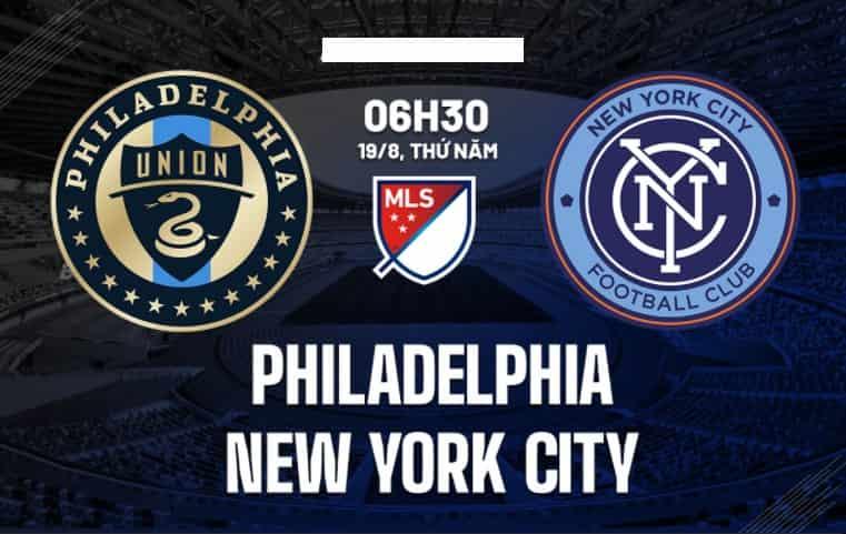 Nhận định bóng đá Philadelphia vs New York City 6h30 ngày 19/8